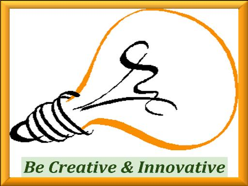 Be Innovative and Creative