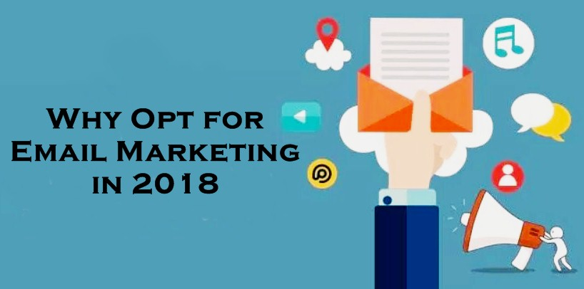 Why Email Marketing Will Dominate 2018?