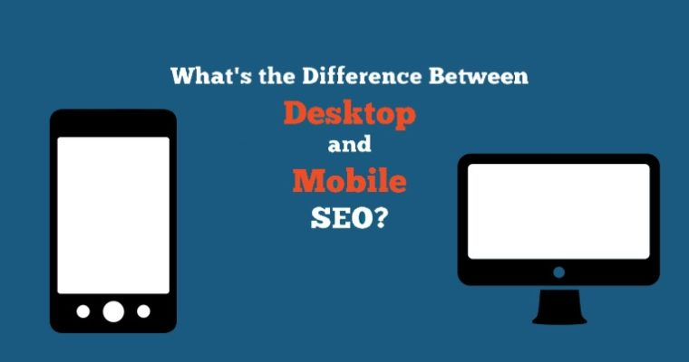 Difference Between Mobile and Desktop SEO