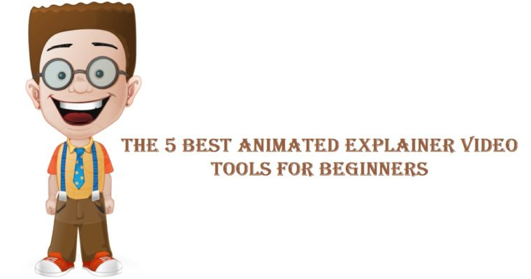 The 5 Best Animated Explainer Video Tools For Beginners
